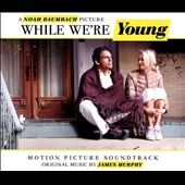 Original Soundtrack: While We're Young [Motion Picture Soundtrack] [Digipak]