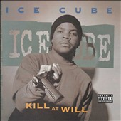 Ice Cube: Kill at Will [EP] [PA]