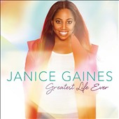 Janice Gaines: Greatest Life Ever