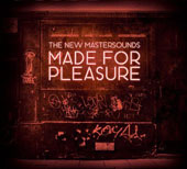 The New Mastersounds: Made for Pleasure *