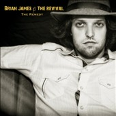 Brian James & the Revival/Brian James (Blues): Remedy *