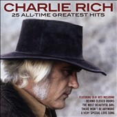 Charlie Rich: 25 All-Time Greatest Hits