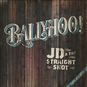JD & the Straight Shot: Ballyhoo!