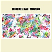 Michael Nau: Mowing [Digipak]