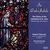 In Dulci Jubilo: Organ and choral music by various composers /  Maxine Thévenot, organ and conductor; The Choirs of the Cathedral of St. John
