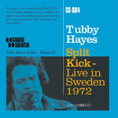 Tubby Hayes: Split Kick: Live in Sweden 1972 *