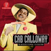 Cab Calloway: The Absolutely Essential 3 CD Collection