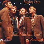 Chad Mitchell Trio: Mighty Day: The Chad Mitchell Trio Reunion