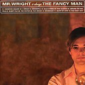 Mr. Wright: The Fancy Man