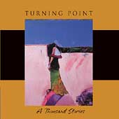 Turning Point (Jazz): A Thousand Stories [Digipak]