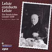 Lehár conducts Lehár - The Saarbrücken Concert 1939 / Pfahl