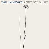 The Jayhawks: Rainy Day Music