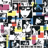 Siouxsie and the Banshees: Once Upon a Time: The Singles