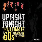 Various Artists: Uptight Tonight: Ultimate 60's Garage Collection
