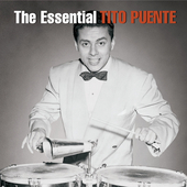Tito Puente: The Essential Tito Puente