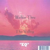 Eq (Rap): Walkin Thru Tha Valley