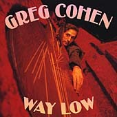 Greg Cohen (Bass): Way Low *