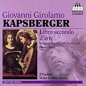 Kapsberger: Libro secondo d'arie / Coehlo, Il Furioso