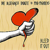 Various Artists: Bleed It Out: The Bluegrass Tribute to Foo Fighters