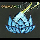 Various Artists: Om: Miami 2008 [Digipak]