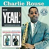 Charlie Rouse: Yeah!/We Paid Our Dues! *