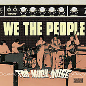 We the People (Rock): Too Much Noise *