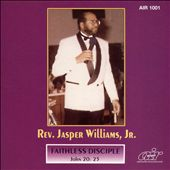 Rev. Jasper Williams: Faithless Disciple