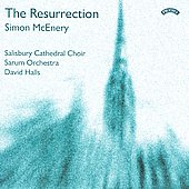 Simon McEnery: The Resurrection / David Halls, Salisbury Cathedral Choir, Sarum Orchestra
