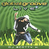 DJ Scotty K.: Global Groove: Live 4