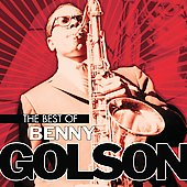 Benny Golson: The Best of Benny Golson
