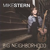 Mike Stern (Guitar): Big Neighborhood