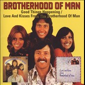 Brotherhood of Man: Good Things Happening/Love and Kisses from...