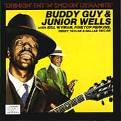 Junior Wells/Buddy Guy: Drinkin' TNT 'n' Smokin' Dynamite