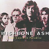 Wishbone Ash: Lost Cause in Paradise