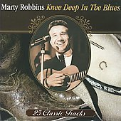 Marty Robbins: Knee Deep in the Blues