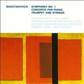 Dmitri Schostakowitsch: Symphony No. 1; Concerto for Piano, Trupet and STringss