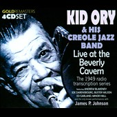 Kid Ory's Creole Jazz Band/Kid Ory: Live at the Beverly Cavern 1949 Radio Transcription [Box] *