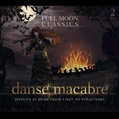 Danse Macabre: Dances At Dusk From Liszt To Stravinsky
