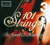 101 Strings (Orchestra): The Sound of Magnificence [Box]