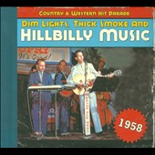 Various Artists: Dim Lights, Thick Smoke and Hillbilly Music: 1958 [Digipak]
