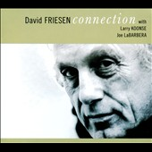 David Friesen/Joe Labarbera (Drums)/Larry Koonse: Connection
