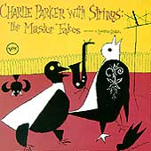 Charlie Parker (Sax): Charlie Parker with Strings: Complete Master Takes