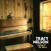 Tracy Nelson: Victim of the Blues *