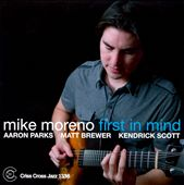 Mike Moreno Quartet/Mike Moreno (Guitar): First In Mind
