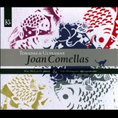 Joan Comellas: Tonadas de Ultramar / Ines Moraleda, mezzo soprano; Mac McClure, piano