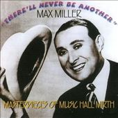 Max Miller (British Comedian): There'll Never Be Another