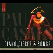 Pablo Casals: Piano Pieces & Songs / Rosa Mateu, soprano; Marco Evangelisti, piano