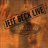 Jeff Beck: Jeff Beck Live: B.B. King's Blues Club & Grill, New York [Digipak]