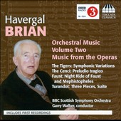 Brian: Orchestral Music, Vol. 2: Music From The Operas