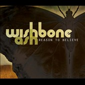Wishbone Ash: Reason to Believe [Single]